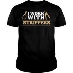 I Work With Strippers Shirt