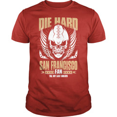 Die Hard San Francisco Football Fan Shirt