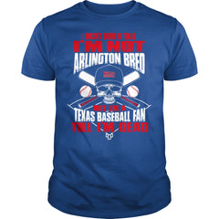 Not Born Not Bred Texas Baseball Fan Shirt