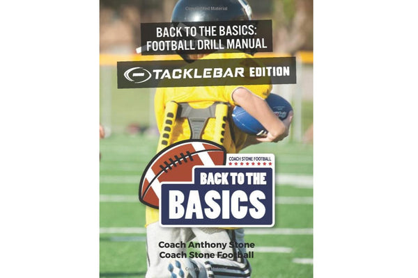 Back to the Basics Football Drill Manual: TackleBar Edition