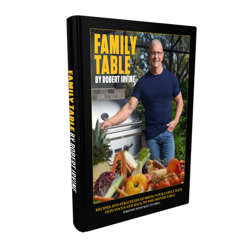 Autographed FAMILY TABLE by ROBERT IRVINE - (Hardcover)