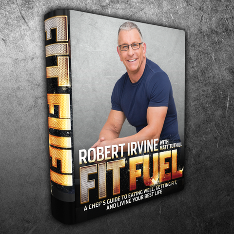 FIT FUEL - A Chef's Guide to Eating Well, Getting Fit, and Living Your Best Life