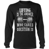 Limited Edition - Lifting is The Answer who care what the Question is
