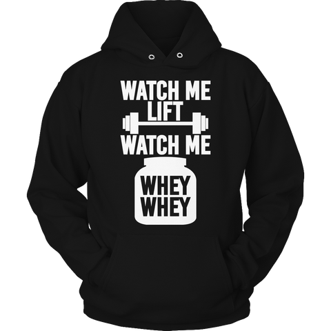 Limited Edition - Hoodie - Watch Me Lift Watch Me Whey Whey