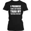 Limited Edition - I Promise I Am A Lot Nicer Than My Resting Gym Face