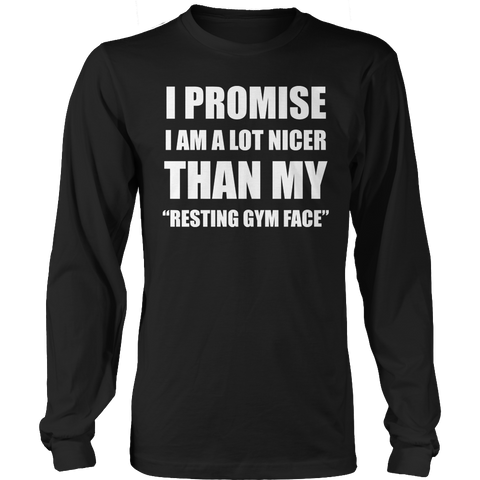 Limited Edition - Hoodie - I Promise I Am A Lot Nicer Than My Resting Gym Face