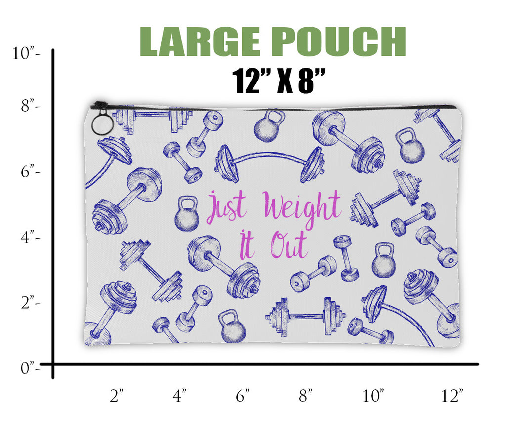 Just Weight It Out Pouch