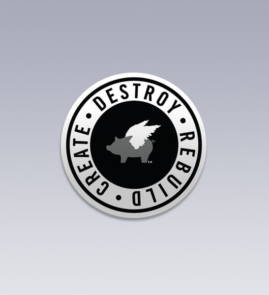 "Create Destroy Rebuild 4"" Sticker"