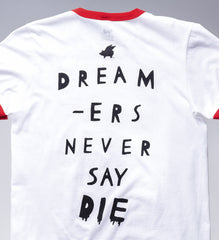 Dreamers Never Say Die Tee