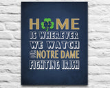 "Notre Dame Fighting Irish Personalized ""Home is"" Art Print Poster Gift"