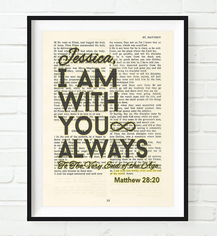 I Am With You Always-Matthew 28:20 Personalized Bible Page ART PRINT