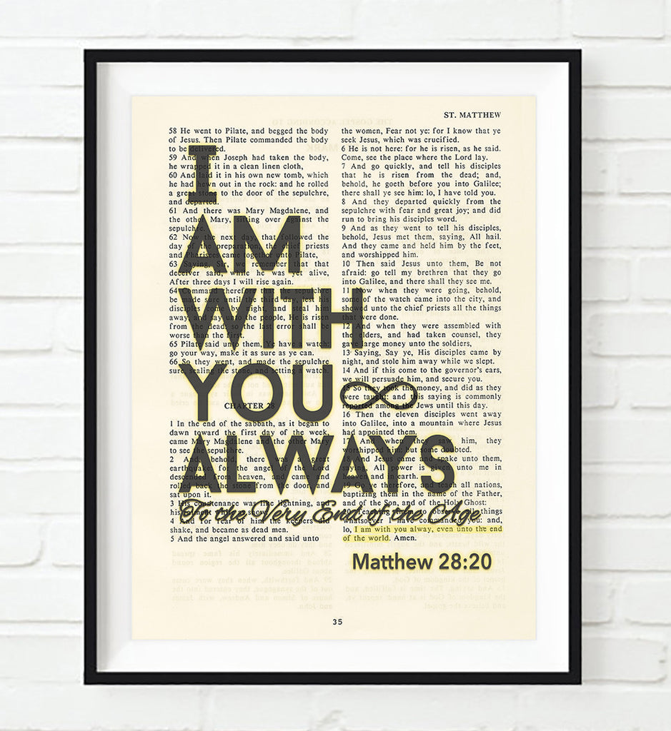 I am with you always- Matthew 28:20 -Vintage Bible Highlighted Verse Scripture Page- Christian Wall ART PRINT
