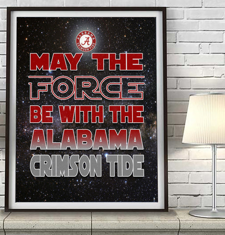 "Alabama Crimson Tide inspired ""May the Force Be With You"" Art print poster gift"