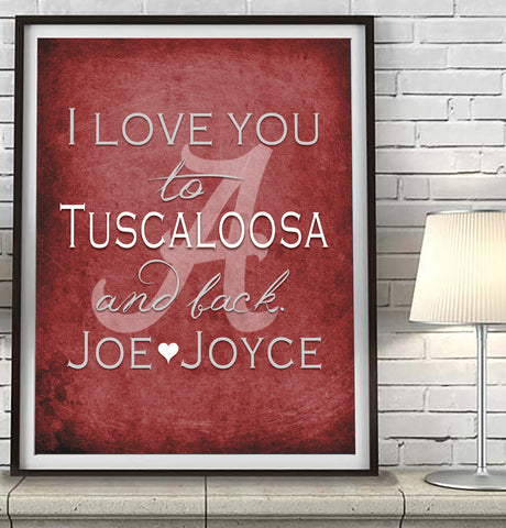 "Alabama Crimson Tide personalized ""I Love You to Tuscaloosa and Back""  Art Print Poster Gift"