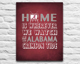 "Alabama Crimson Tide inspired Personalized ""Home Is"" Art Print Poster Gift"