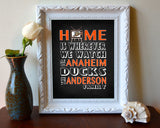 "Anaheim Ducks hockey Inspired Personalized & Customized ART PRINT- ""Home Is"" Parody Retro Unframed Print"