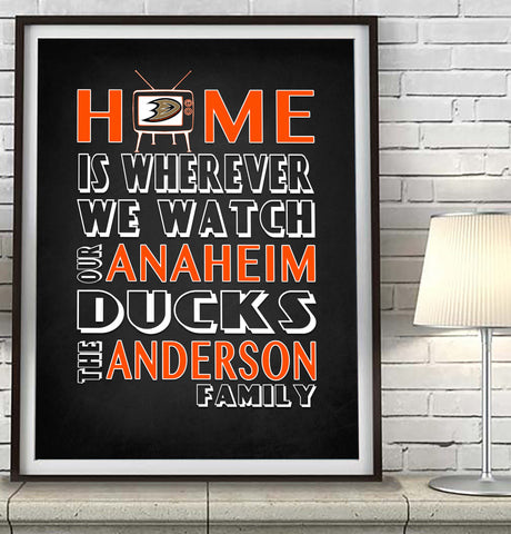 "Anaheim Ducks hockey Inspired Personalized ""Home is"" Art Print Poster Gift"