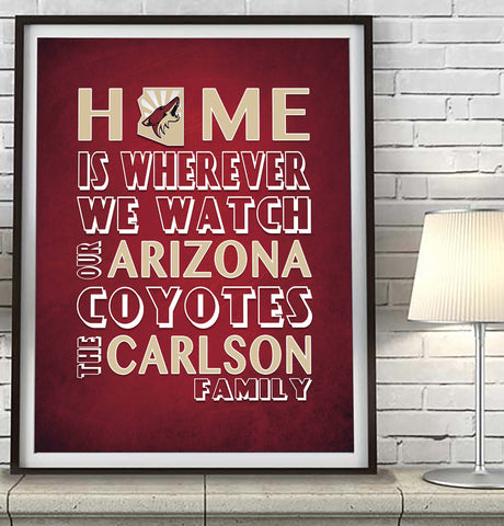 "Arizona Coyotes Personalized ""Home is"" Art Print Poster Gift"
