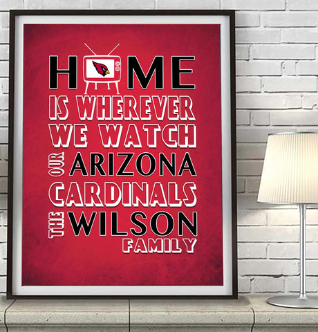 "Arizona Cardinals Personalized ""Home is"" Art Print Poster Gift"