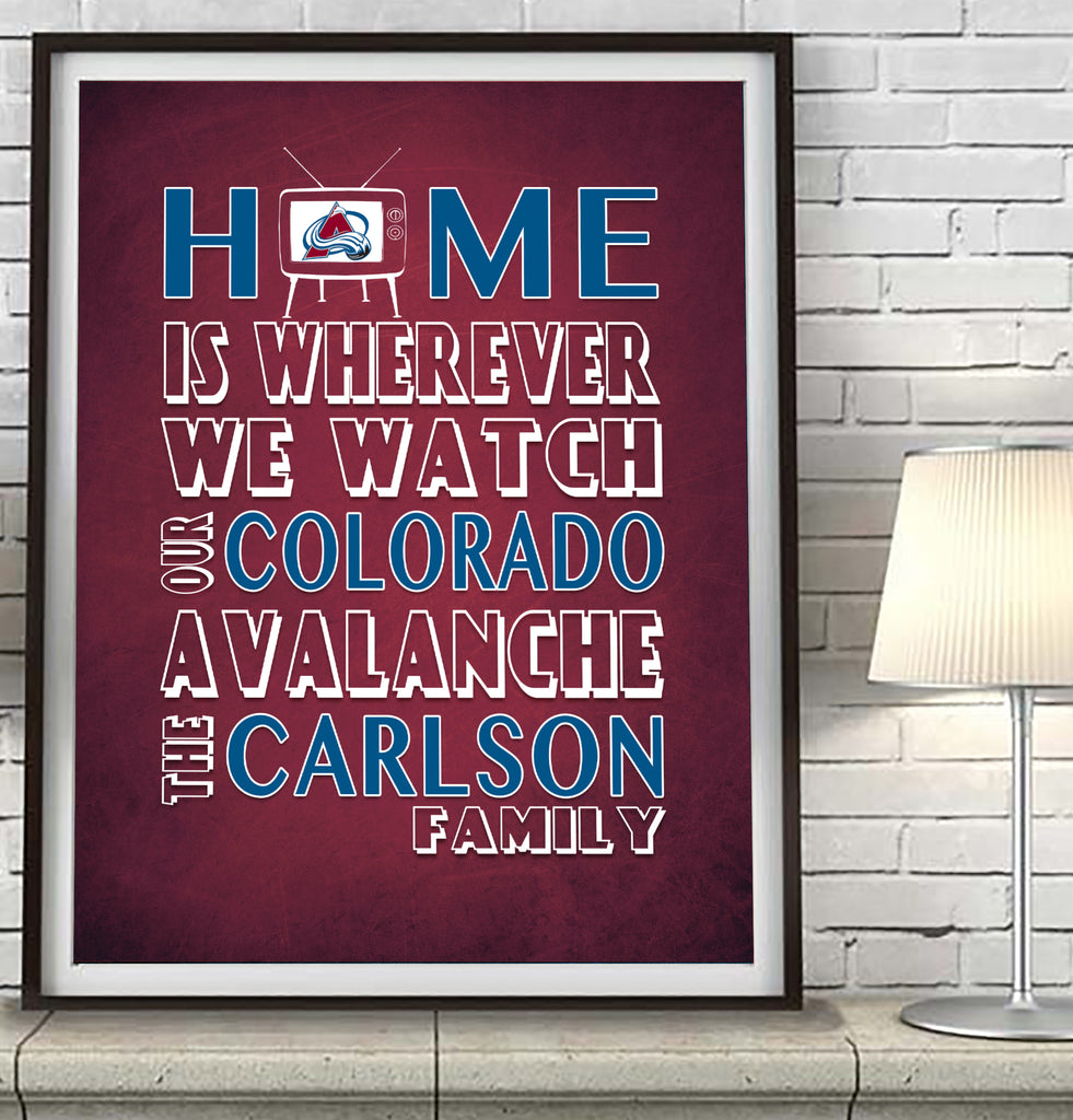 "Colorado Avalanche hockey Personalized ""Home is"" Art Print Poster Gift"
