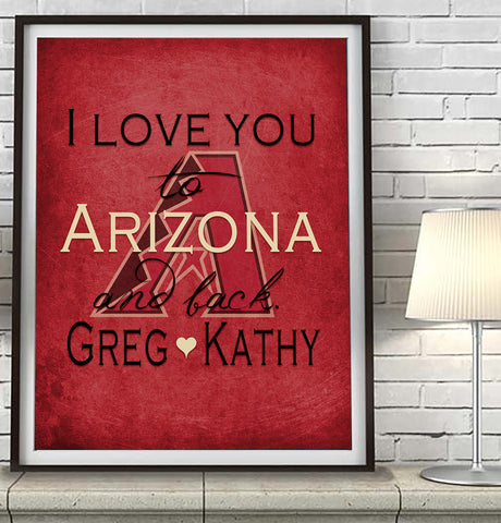 "Arizona Diamondbacks personalized ""I Love You to Arizona and Back""  Art Print Poster Gift"
