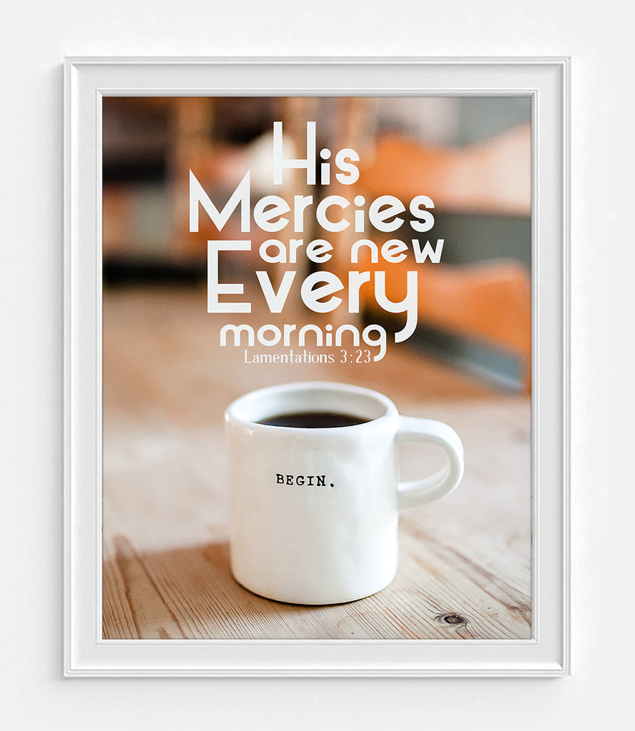 His mercies are new every morning - Lamentations 3:23 Christian Photography Print Wall Decor