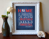 "Buffalo Bills Personalized ""Home is"" Art Print Poster Gift"
