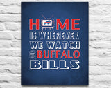 "Buffalo Bills Inspired Personalized & Customized ART PRINT- ""Home Is"" Parody Retro Unframed Print"