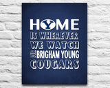 "Brigham Young BYU Cougars inspired Personalized Customized Art Print- ""Home Is"" Parody- Retro, Vintage-  Unframed Print"
