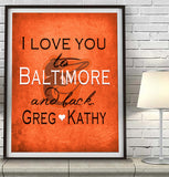 "Baltimore Orioles personalized ""I Love You to Baltimore and Back""  Art Print Poster Gift"