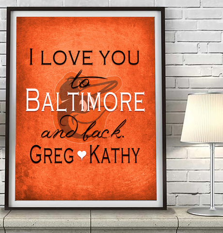"Baltimore Orioles baseball personalized ""I Love You to Baltimore and Back"" ART PRINT - Unframed"