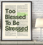 Too Blessed to be Stressed- Jeremiah 17:7-8 Bible Art Print