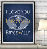 "BYU Cougars personalized ""I Love You to Provo and Back"" Art Print Poster Gift"
