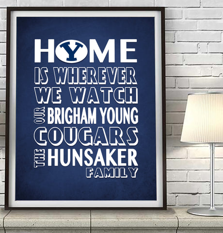 "Brigham Young BYU Cougars Personalized ""Home is"" Art Print Poster Gift"