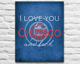 "Chicago Cubs baseball inspired & personalized ""I Love You to Chicago and Back""parody ART PRINT - Unframed"