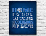 "Columbus Blue Jackets hockey Inspired Personalized & Customized ART PRINT- ""Home Is"" Parody Retro Unframed Print"