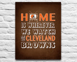 "Cleveland Browns Inspired Personalized & Customized ART PRINT- ""Home Is"" Parody Retro Unframed Print"