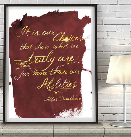 It is our Choices that Show who we Truly are far more than our Abilities - Harry Potter Quote Art Print Poster