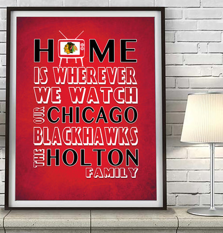 "Chicago Blackhawks hockey Personalized ""Home is"" Art Print Poster Gift"