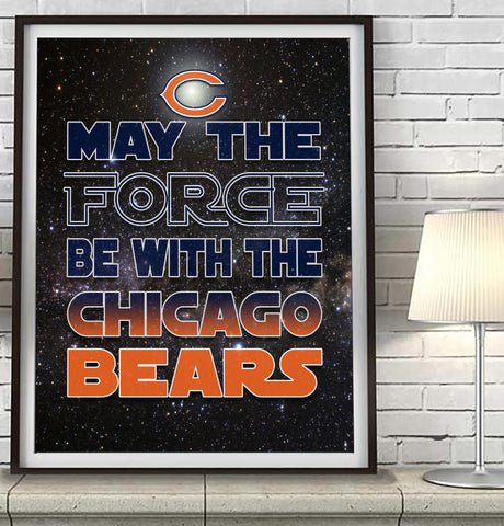 "Chicago Bears football ""May the Force Be With You"" Art Print Poster Gift"