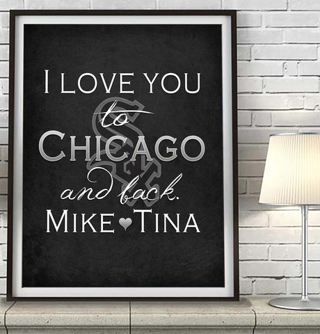 "Chicago White Sox baseball inspired & personalized ""I Love You to Chicago and Back""parody ART PRINT - Unframed"
