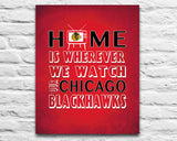 "Chicago Blackhawks hockey Personalized ""Home is"" ART PRINT"