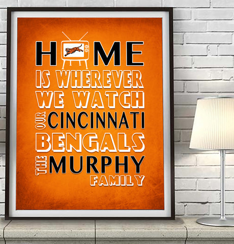 "Cincinnati Bengals Personalized ""Home is"" Art Print Poster Gift"