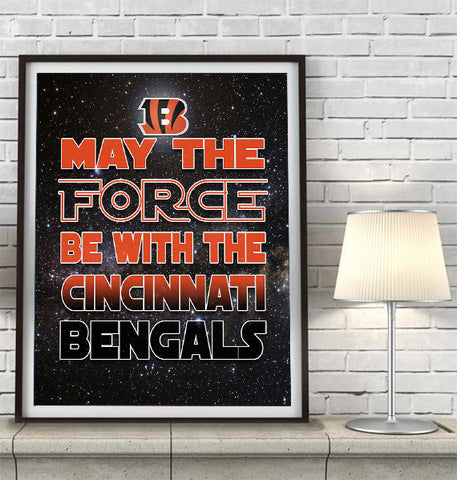 "Cincinnati Bengals football ""May the Force Be With You"" Art Print Poster Gift"