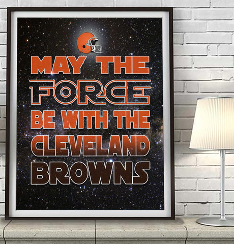 "Cleveland Browns football ""May the Force Be With You"" Art Print Poster Gift"