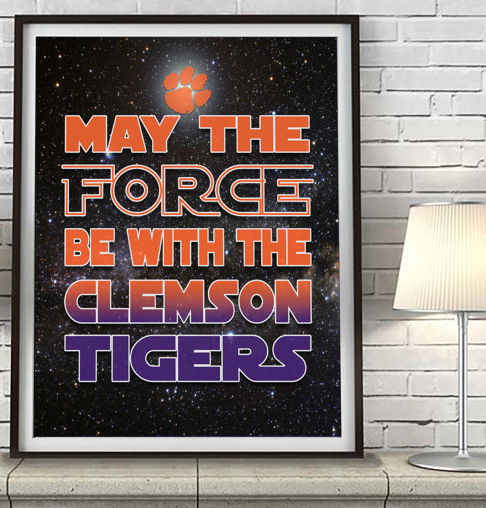 "Clemson Tigers ""May the Force Be With You"" Art Print Poster Gift"