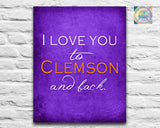 "Clemson Tigers personalized ""I Love You to Clemson and Back"" Art Print Poster Gift"