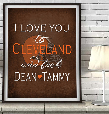 "Cleveland Browns inspired personalized ""I Love You to Cleveland and Back"" ART PRINT parody - Unframed"