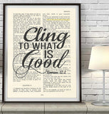 Cling to what is good- Romans 12:2 - Bible Page Christian ART PRINT