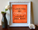 "Oregon State Beavers inspired & personalized ""I Love You to Corvallis and Back""parody ART PRINT - Unframed"